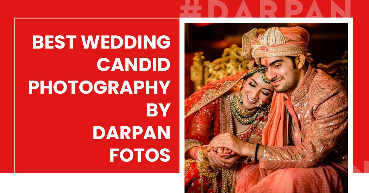 Best Wedding Candid Photography by Darpan Fotos